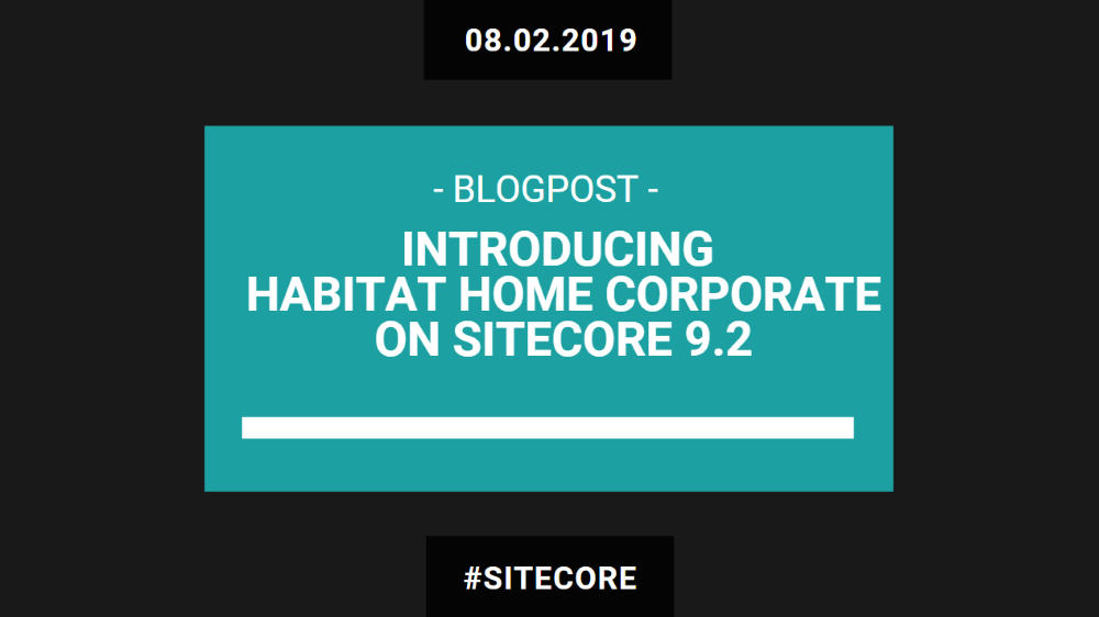 Introducing Habitat Home Corporate on Sitecore 9 2 | Kayee