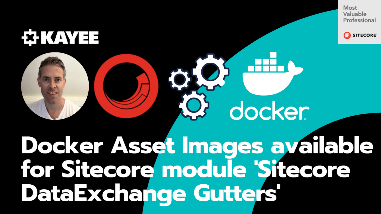 Docker Asset Images available for Sitecore module 'Sitecore DataExchange Gutters'